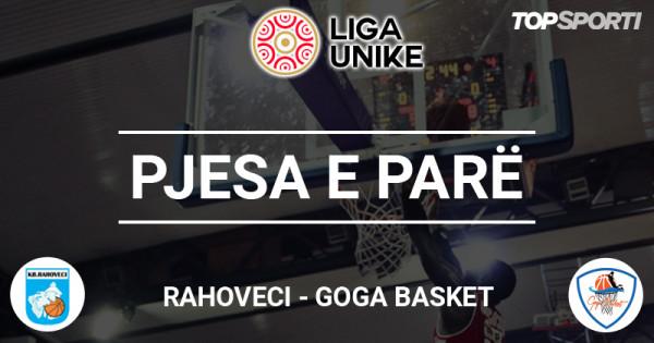 Rahoveci - Goga Basket, në pushim me epërsi minimale