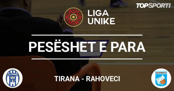 Pesëshet e para: Tirana - Rahoveci