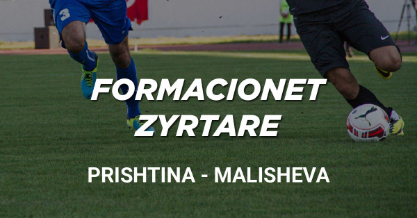 Formacionet zyrtare: Prishtina - Malisheva