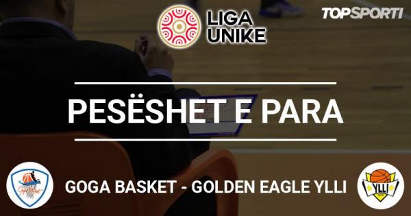 Pesëshet e para: Goga Basket - Ylli