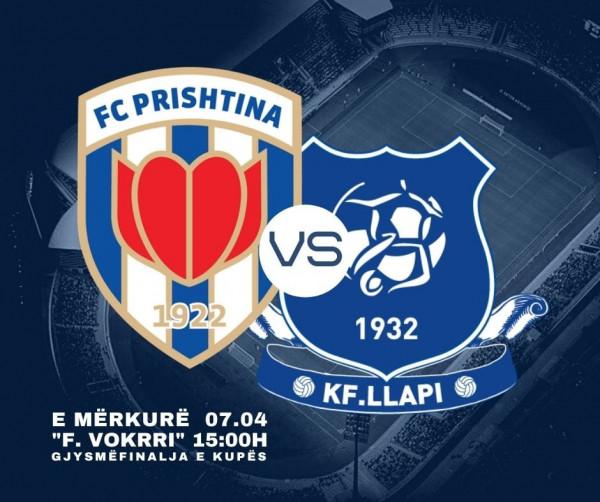 Prishtina-Llapi, ndeshja e parë gjysmëfinale e Kupës
